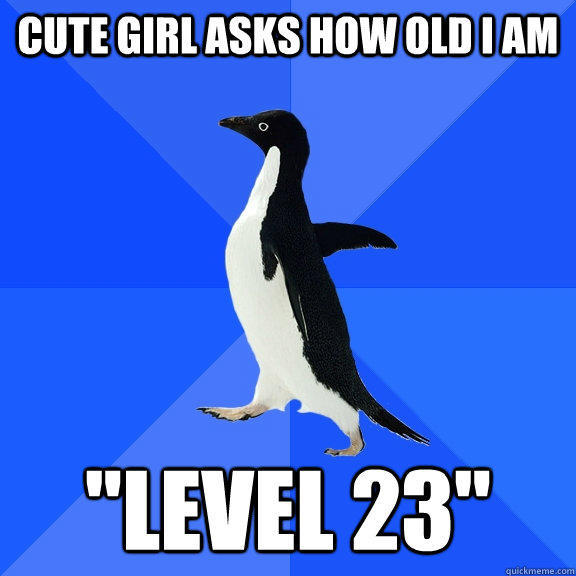 cute girl asks how old i am