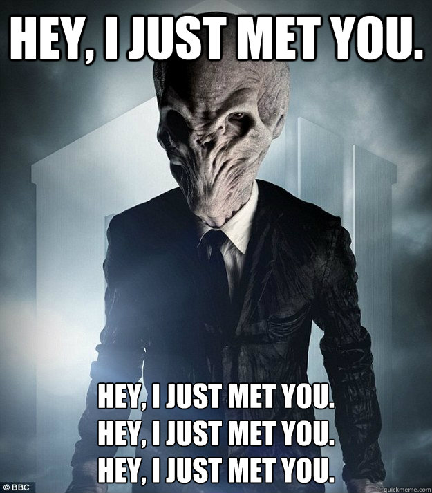 Hey, I just met you. Hey, I just met you. Hey, I just met you. Hey, I just met you.