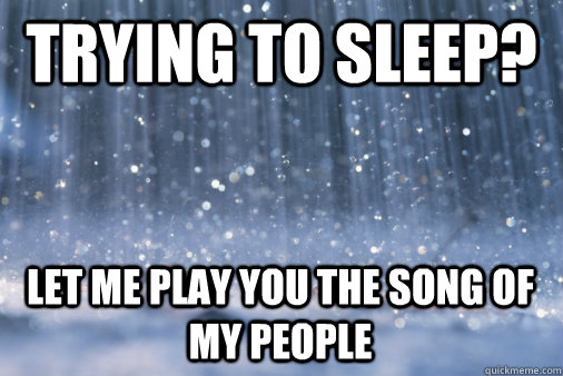 TRYING TO SLEEP? LET ME PLAY YOU THE SONG OF MY PEOPLE - TRYING TO SLEEP? LET ME PLAY YOU THE SONG OF MY PEOPLE  Misc