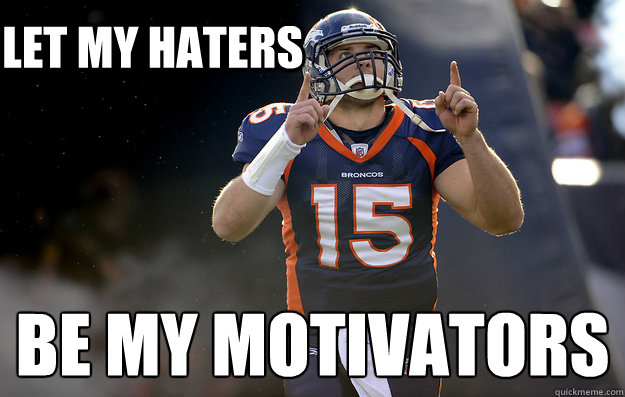 Let my haters be my motivators