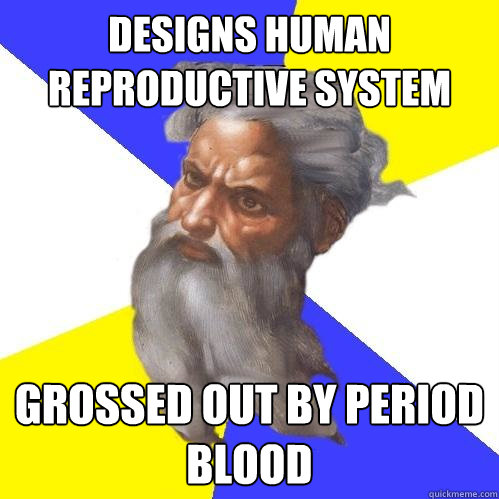 designs human reproductive system grossed out by period blood - designs human reproductive system grossed out by period blood  Advice God