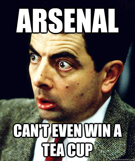 arsenal can't even win a tea cup  arsenal