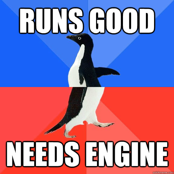 Runs good needs engine - Runs good needs engine  Socially Awkward Awesome Penguin