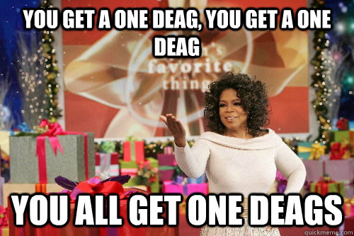 You get a one deag, you get a one deag you all get one deags - You get a one deag, you get a one deag you all get one deags  Oprah Gives You Things