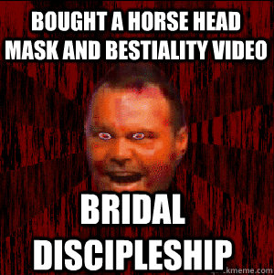 bought a horse head mask and bestiality video bridal discipleship