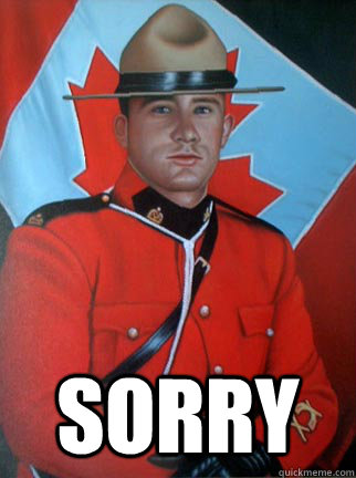 Sorry  Overly Apologetic Canadian