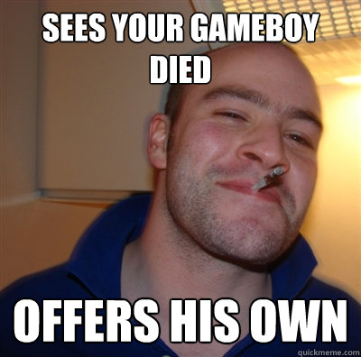 sees your gameboy died offers his own