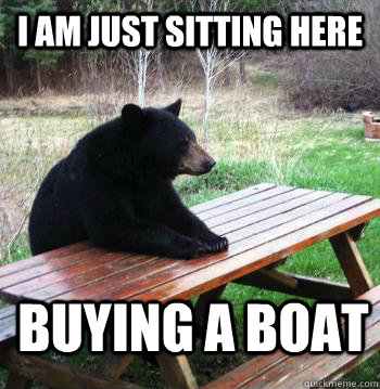 i am just sitting here buying a boat