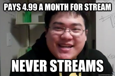 Pays 499 A Month For Stream Never Streams Happy Scarra Quickmeme