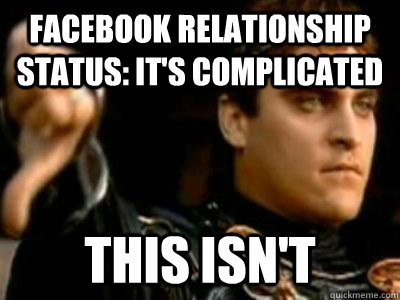 1b7c51817def938159623dd5228c8eccbe07882cbda422c2900c9f97df3823f7 facebook relationship status it's complicated this isn't