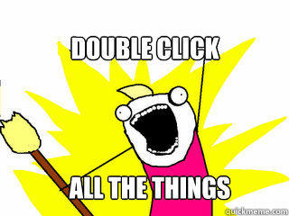 Double Click All the things