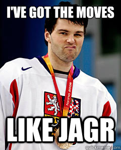 I've got the moves Like Jagr - I've got the moves Like Jagr  Jagr