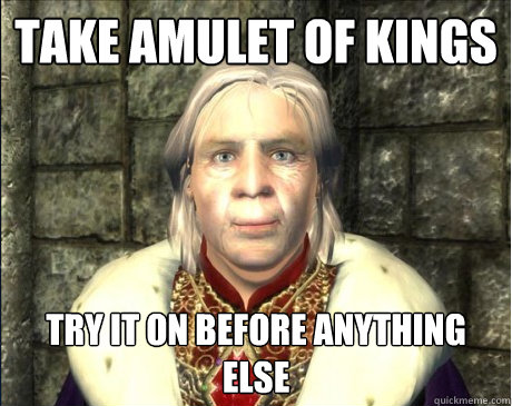 Take Amulet of Kings Try it on before anything else