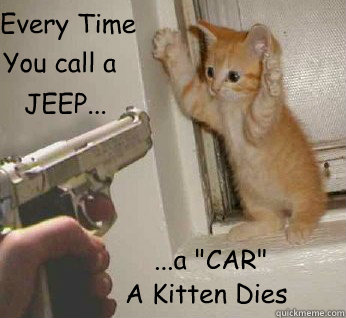 1bb5e8b4293b9a00092a646556a546936771a32845eb45c4e63f80908f251ac6 its a jeep memes quickmeme