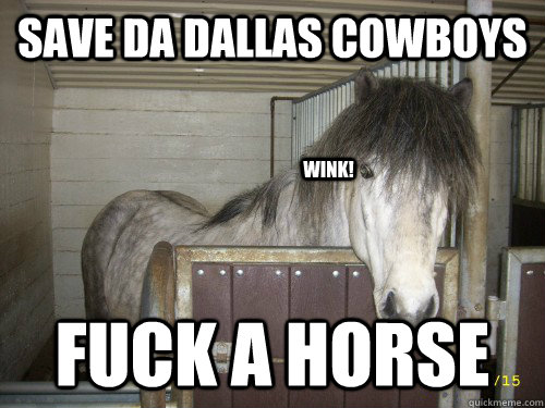 Save da Dallas cowboys Fuck a horse wink!