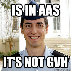 Is in AAS it's Not GVH - Is in AAS it's Not GVH  AFROTC Memes
