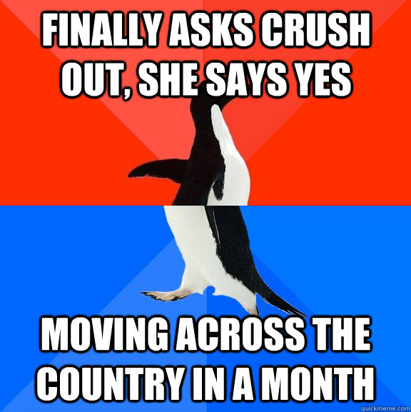 Finally asks crush out, she says yes moving across the country in a month - Finally asks crush out, she says yes moving across the country in a month  Socially Awesome Awkward Penguin