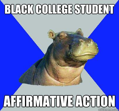 black college student affirmative action  Skeptical Hippo