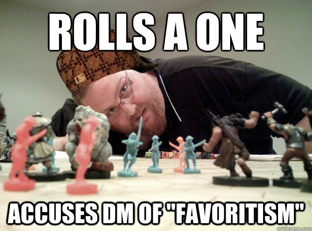 rolls a one accuses DM of