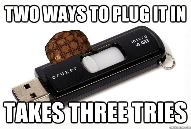 Two ways to plug it in Takes three tries