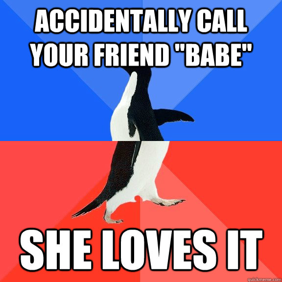 Accidentally call your friend
