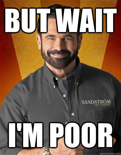 but wait i'm poor