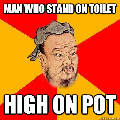 Man who stand on toilet High on pot