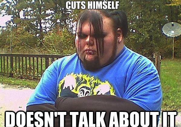 Cuts himself Doesn't talk about it