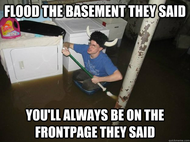 Flood the basement they said You'll always be on the frontpage they said - Flood the basement they said You'll always be on the frontpage they said  Laundry viking