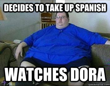 Decides to take up spanish Watches Dora  Lazy Larry