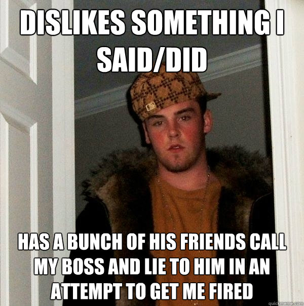 dislikes something i said/did has a bunch of his friends