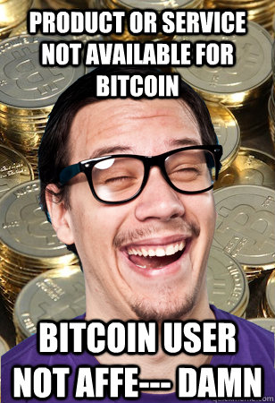 Product or service not available for bitcoin bitcoin user not affe--- Damn - Product or service not available for bitcoin bitcoin user not affe--- Damn  Bitcoin user not affected
