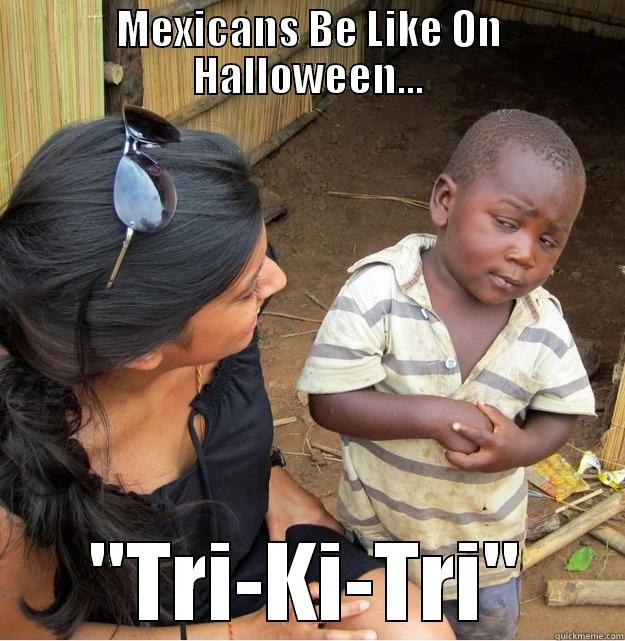 Mexican Halloween Mexicans be Like on Halloween