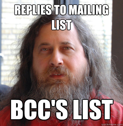 Replies to mailing list BCC's list - Replies to mailing list BCC's list  Scumbag Unix Beard