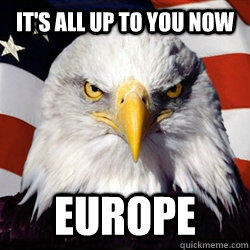 It's all up to you now Europe