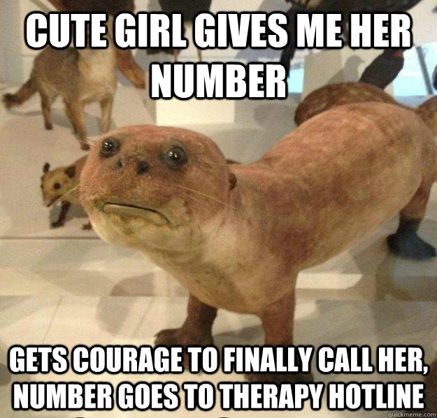 cute girl gives me her number gets courage to finally call her, number goes to therapy hotline