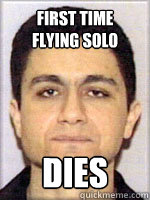 First Time flying Solo DIES