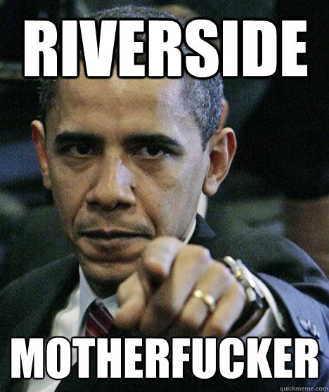 RIVERSIDE MOTHERFUCKER