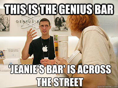 this is the genius bar 'Jeanie's bar' is across the street