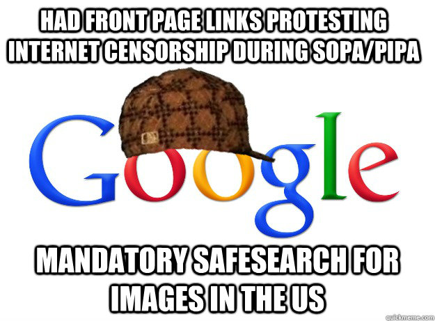 had front page links protesting internet censorship during SOPA/PIPA Mandatory safesearch for images in the US