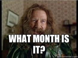What month is it? -  What month is it?  What year is it