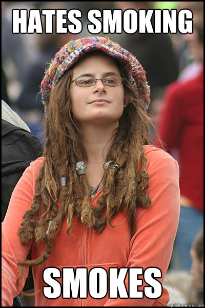 Hates smoking smokes - Hates smoking smokes  College Liberal