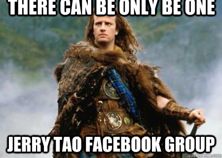 There can be ONLY be one jerry tao Facebook group