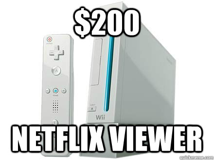 $200 netflix viewer  WII Da Best