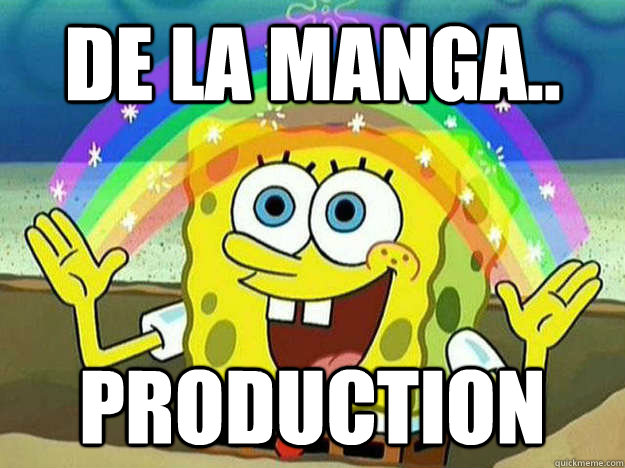DE LA MANGA.. PRODUCTION
