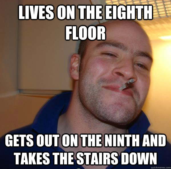 Lives on the eighth floor gets out on the ninth and takes the stairs down - Lives on the eighth floor gets out on the ninth and takes the stairs down  Misc