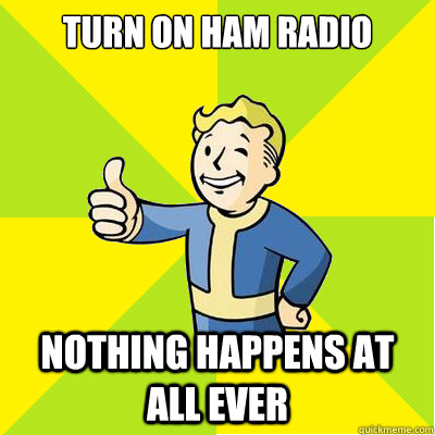 Turn on Ham Radio Nothing happens at all ever - Turn on Ham Radio Nothing happens at all ever  Fallout new vegas