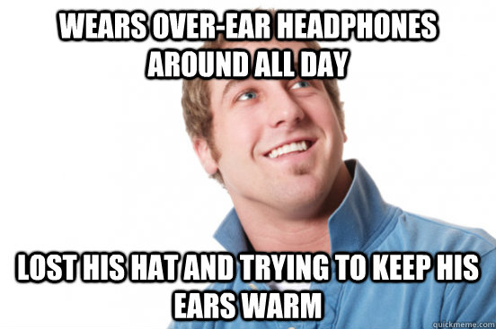 Wears over-ear headphones around all day lost his hat and trying to keep his ears warm - Wears over-ear headphones around all day lost his hat and trying to keep his ears warm  Misc