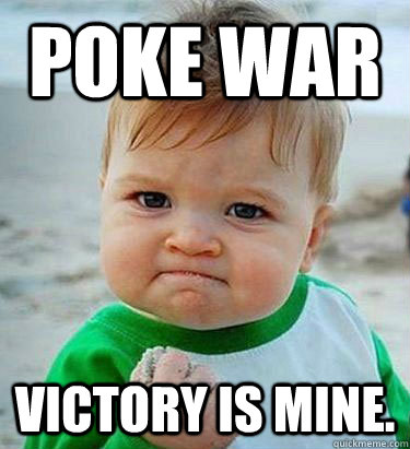 poke war Victory is Mine.
