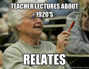 teacher lectures about 1920's relates  Senior College Student